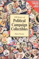 100 Years of Political Campaign Collectibles Book