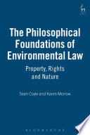 The Philosophical Foundations of Environmental Law