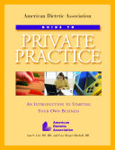 American Dietetic Association Guide to Private Practice