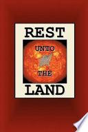Rest Unto the Land Book