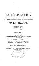 La législation civile, commerciale et criminelle de la France: Code civil