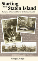Starting from Staten Island: Memories of Peace and War in the 1930s and 1940s