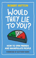 Would They Lie to You