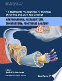 The Anatomical Foundations of Regional Anesthesia and Acute Pain Medicine Macroanatomy Microanatomy Sonoanatomy Functional anatomy Book