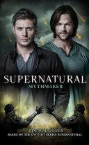 Supernatural   Mythmaker