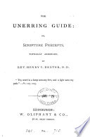 The unerring guide; or, Scripture precepts, topically arranged by H.V. Dexter