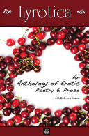 Lyrotica   An Anthology of Erotic Poetry and Prose