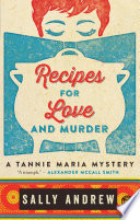 """Recipes for Love and Murder: A Tannie Maria Mystery: A Tannie Maria Mystery"" by Sally Andrew"