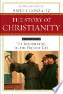 Story of Christianity: Volume 2