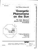 Energetic Phenomena on the Sun