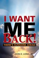 I Want Me Back