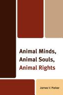 Animal Minds, Animal Souls, Animal Rights