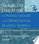 Sexuality Education in Postsecondary and Professional Training Settings