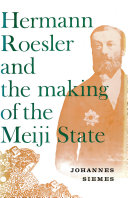 Hermann Roesler and the Making of the Meiji State