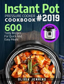 Instant Pot Pressure Cooker Cookbook 2019 Book PDF