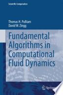 Fundamental Algorithms in Computational Fluid Dynamics Book