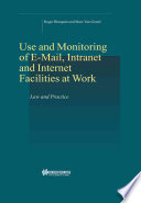 Use and Monitoring of E mail  Intranet  and Internet Facilities at Work
