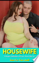 Housewife: A Super Collection of Erotic Short Stories