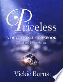 Priceless  A Devotional Cookbook Based on Proverbs 31 Book PDF