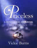 Priceless: A Devotional Cookbook Based on Proverbs 31 [Pdf/ePub] eBook