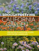 The Drought Defying California Garden