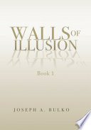 Walls of Illusion