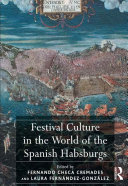 Festival Culture in the World of the Spanish Habsburgs