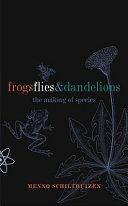 Frogs Flies and Dandelions