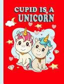 Cupid Is A Unicorn