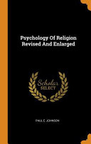 Psychology of Religion Revised and Enlarged
