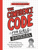 The Confidence Code for Girls Journal Book