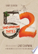 """52 Uncommon Dates: A Couple's Adventure Guide for Praying, Playing, and Staying Together"" by Randy Southern, Gary Chapman"