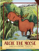 Augie the Moose Has a Loose Tooth Book