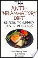 Anti Inflammatory Diet   Bid Adieu to High Risk Health Infections Book