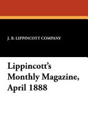 Lippincott s Monthly Magazine  April 1888