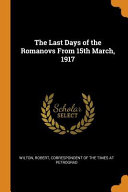 The Last Days of the Romanovs from 15th March, 1917