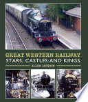 Great Western Railway Stars  Castles and Kings