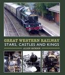 Great Western Railway Stars  Castles and Kings