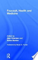 """Foucault, Health and Medicine"" by Alan R. Petersen, Robin Bunton"