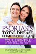 Psoriasis Total Disease Elimination Plan