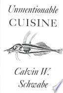 """Unmentionable Cuisine"" by Calvin W. Schwabe"