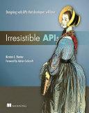 Irresistible APIs  Designing Web APIs That Developers Will Love Book PDF