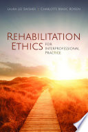 Rehabilitation Ethics for Interprofessional Practice