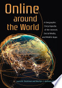 Online around the World  A Geographic Encyclopedia of the Internet  Social Media  and Mobile Apps