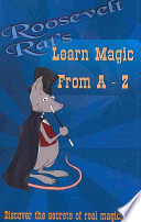 Roosevelt Rat's Learn Magic: From A to Z
