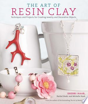 Download The Art of Resin Clay online Books - godinez books