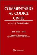 Commentario al codice civile. Artt. 1703-1765: Mandato. Spedizione. Agenzia. Mediazione
