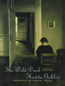 The Wild Duck and Hedda Gabler