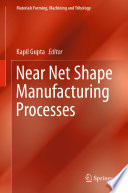 Near Net Shape Manufacturing Processes