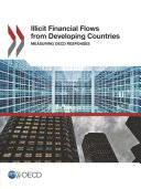 Illicit Financial Flows from Developing Countries Measuring OECD Responses